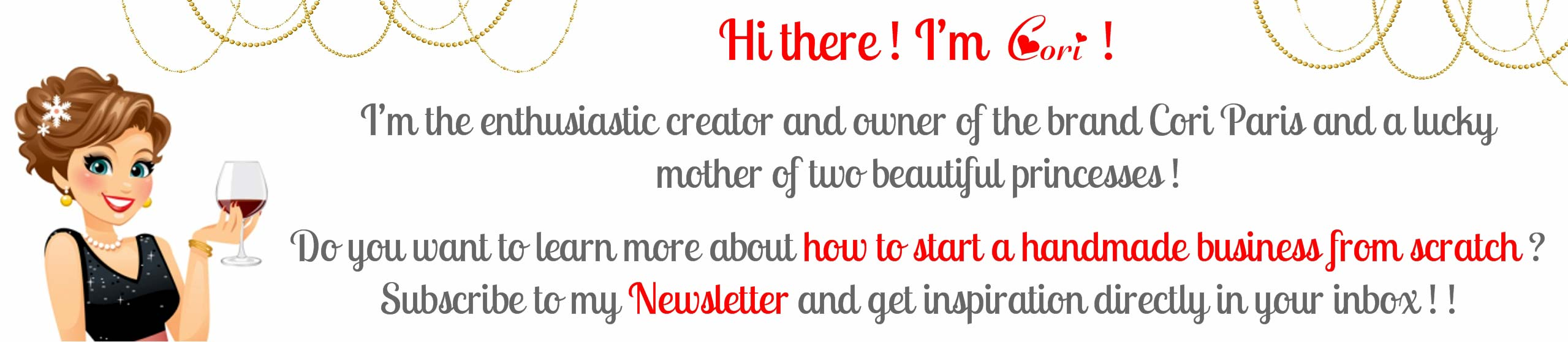 Subscribe to my Newsletter to get updates about the latest posts on my business blog on coriparis.com !