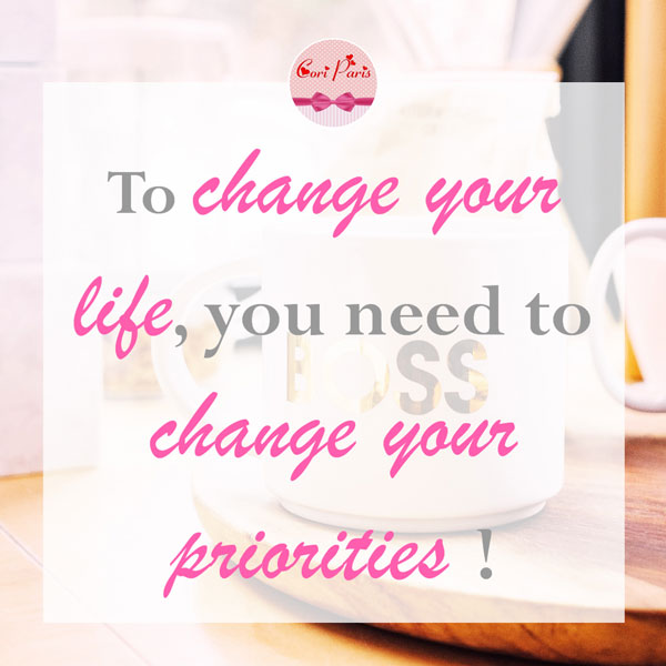 Motivational quote - To change your life, you need to change your priorities.