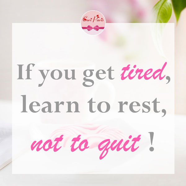 Motivational quote - If you get tired, learn to rest, not to quit.